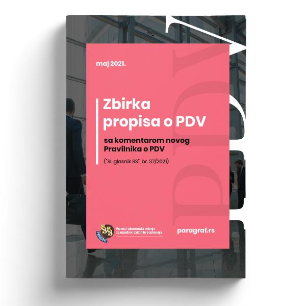 Zbirka propisa o PDV sa komentarom novog Pravilnika o PDV